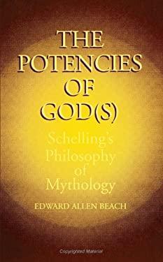 Potencies of God: Schelling's Philosophy of Mythology 9780791409749