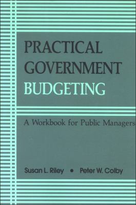 Practical Govt Budgeting: A Workbook for Public Managers 9780791403921