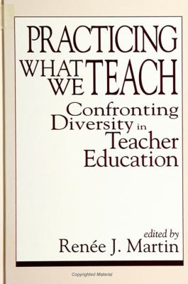Practicing What We Teach: Confronting Diversity in Teacher Education 9780791425503
