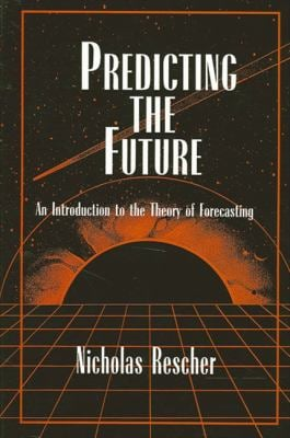 Predicting the Future: An Introduction to the Theory of Forecasting 9780791435540