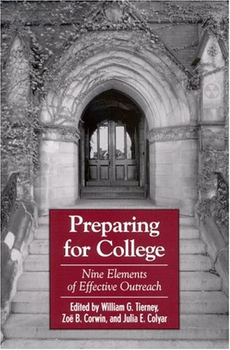 Preparing for College: Nine Elements of Effective Outreach 9780791462768