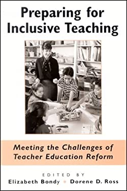 Preparing for Inclusive Teaching: Meeting the Challenges of Teacher Education Reform 9780791463581
