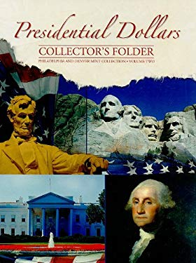 Presidential Dollars Collector's Folder, Volume Two: Philadelphia and Denver Mint Collection 9780794822804
