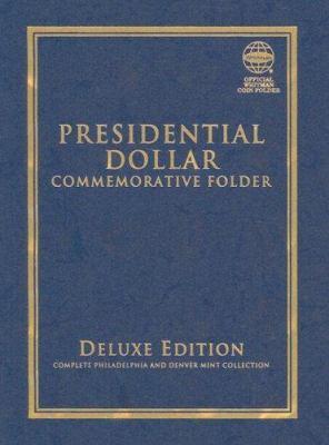 Presidential Dollar Commemorative Folder: Complete Philadelphia and Denver Mint Collection 9780794823825