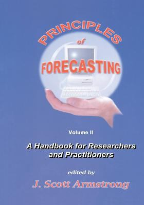 Principles of Forecasting: A Handbook for Researchers and Practitioners 9780792374015