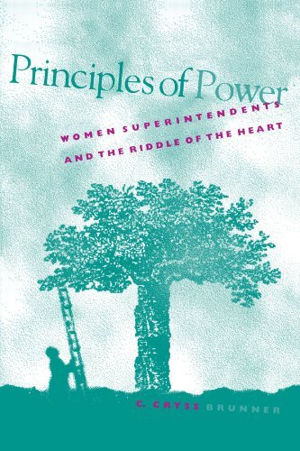 Principles of Power: Women Superintendents and the Riddle of the Heart 9780791445709