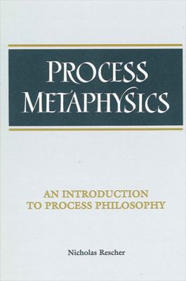 Process Metaphysics: An Introduction to Process Philosophy 9780791428184