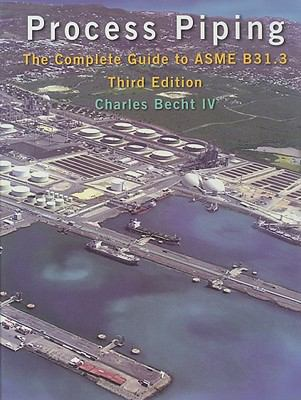 Process Piping: The Complete Guide to ASME B31.3 9780791802861