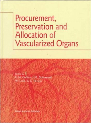 Procurement, Preservation and Allocation of Vascularized Organs 9780792342991
