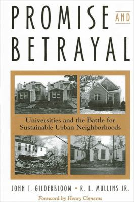 Promise and Betrayal: Universities and the Battle for Sustainable Urban Neighborhoods 9780791464847