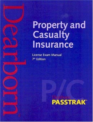 Property and Casualty Insurance: License Exam Manual 9780793188017