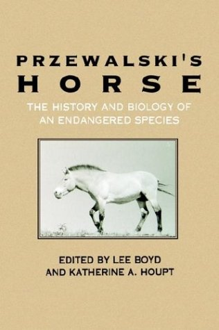 Przewalskis Horse: The History and Biology of an Endangered Species 9780791418901