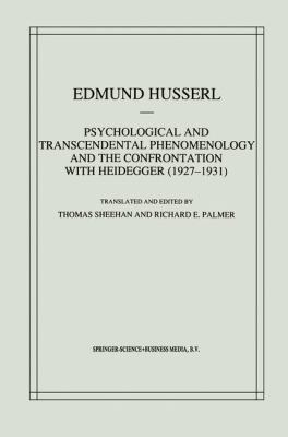 Psychological and Transcendental Phenomenology and the Confrontation with Heidegger (1927-1931): The Encyclopaedia Britannica Article, the Amsterdam L 9780792344810
