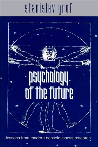 Psychology of the Future: Lessons from Modern Consciousness Research 9780791446225