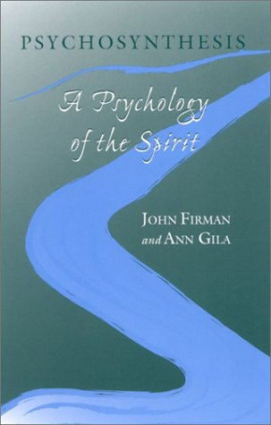 Psychosynthesis: A Psychology of the Spirit