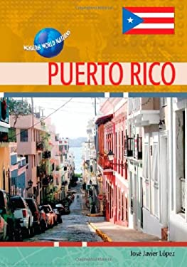 Puerto Rico by Jose Javier Lopez, Charles F. Gritzner