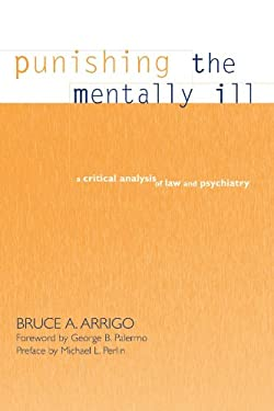 Punishing the Mentally Ill: A Critical Analysis of Law and Psychiatry 9780791454046