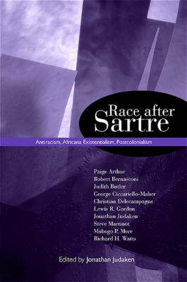 Race After Sartre: Antiracism, Africana Existentialism, Postcolonialism 9780791475478