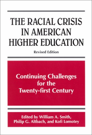 Racial Crisis in American Higher E: Continuing Challenges for the Twentyirst Century, Revised Edition 9780791452363