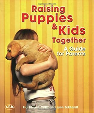 Raising Puppies & Kids Together: A Guide for Parents 9780793805686
