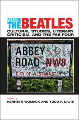 Reading the Beatles: Cultural Studies, Literary Criticism, and the Fab Four 9780791467169
