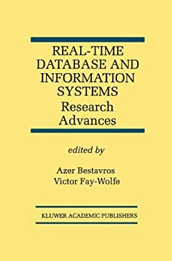 Real-Time Database and Information Systems: Research Advances 9780792380115