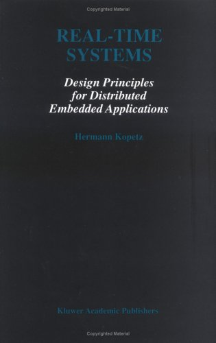 Real-Time Systems: Design Principles for Distributed Embedded Applications 9780792398943