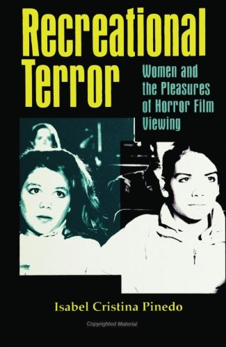 Recreational Terror: Women and the Pleasures of Horror Film Viewing 9780791434420