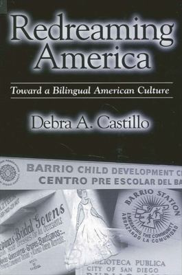 Redreaming America: Toward a Bilingual American Culture 9780791462980