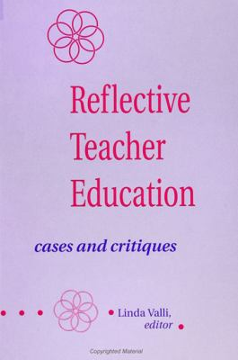 Reflective Teacher Education 9780791411315