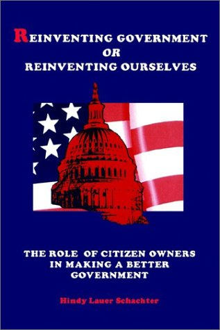 Reinventing Govt or Reinv Ourselve: The Role of Citizen Owners in Making a Better Government 9780791431566
