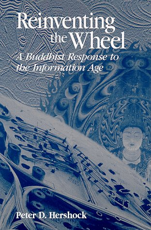 Reinventing the Wheel: A Buddhist Response to the Information Age 9780791442326