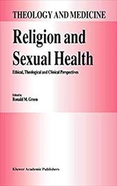 Religion and Sexual Health:: Ethical, Theological, and Clinical Perspectives 3166678