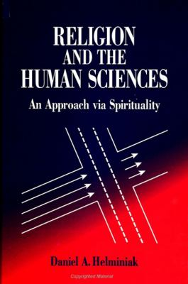 Religion and the Human Sciences: An Approach Via Spirituality 9780791438060