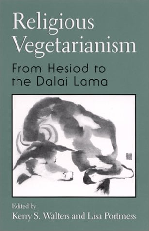 Religious Vegetarianism: From Hesiod to the Dalai Lama 9780791449714