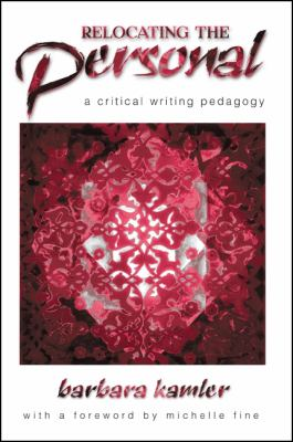 Relocating the Personal: A Critical Writing Pedagogy 9780791448113