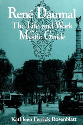 Rene Daumal: The Life and Work of a Mystic Guide 9780791436349