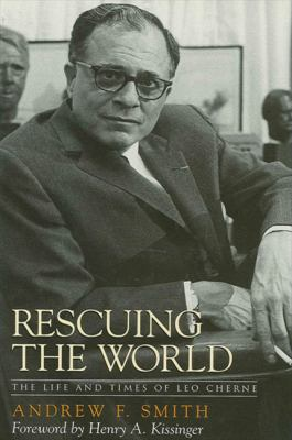 Rescuing the World: The Life and Times of Leo Cherne 9780791453797