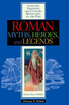 Roman Myths, Heroes & Legends 9780791051641