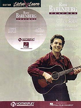 Russ Barenberg Teaches 20 Bluegrass Guitar Solos: Repertoire Tunes for Intermediate Players [With Compact Disc] 9780793583355