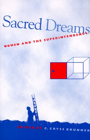 Sacred Dreams: Women and the Superintendency 9780791441602