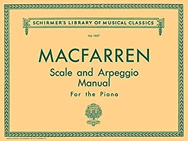 Scale and Arpeggio Manual: For the Piano