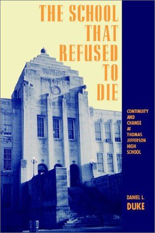 School That Refused Die: Continuity and Change at Thomas Jefferson High School 9780791423325