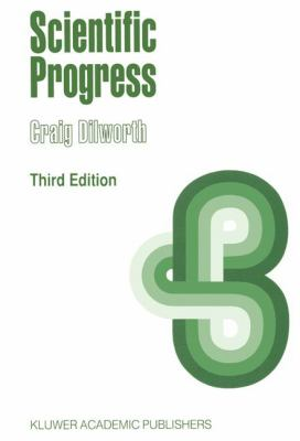 Scientific Progress: A Study Concerning the Nature of the Relation Between Successive Scientific Theories, 9780792324881