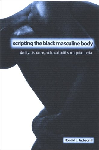 Scripting the Black Masculine Body: Identity, Discourse, and Racial Politics in Popular Media 9780791466261