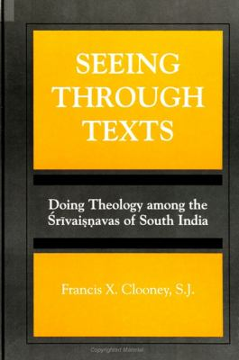Seeing Through Texts: Doing Theology Among the Srivaisnavas of South India 9780791429969