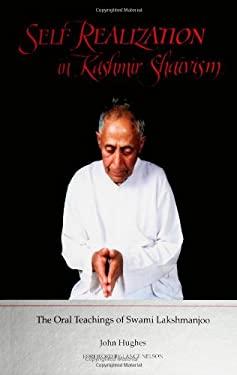 Self Realiz Kashmir Sha: The Oral Teachings of Swami Lakshmanjoo 9780791421802