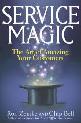 Service Magic: The Art of Amazing Your Customers 9780793164677