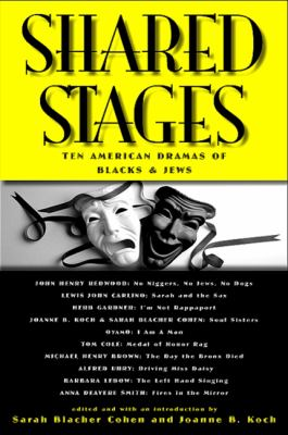 Shared Stages: Ten American Dramas of Blacks and Jews 9780791472811