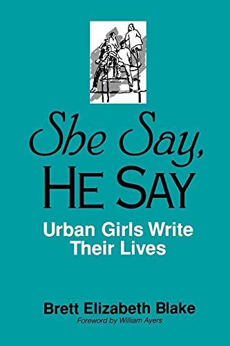 She Say, He Say: Urban Girls Write Their Lives 9780791434802